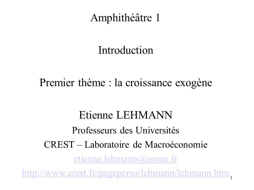 Premier thème : la croissance exogène Etienne LEHMANN