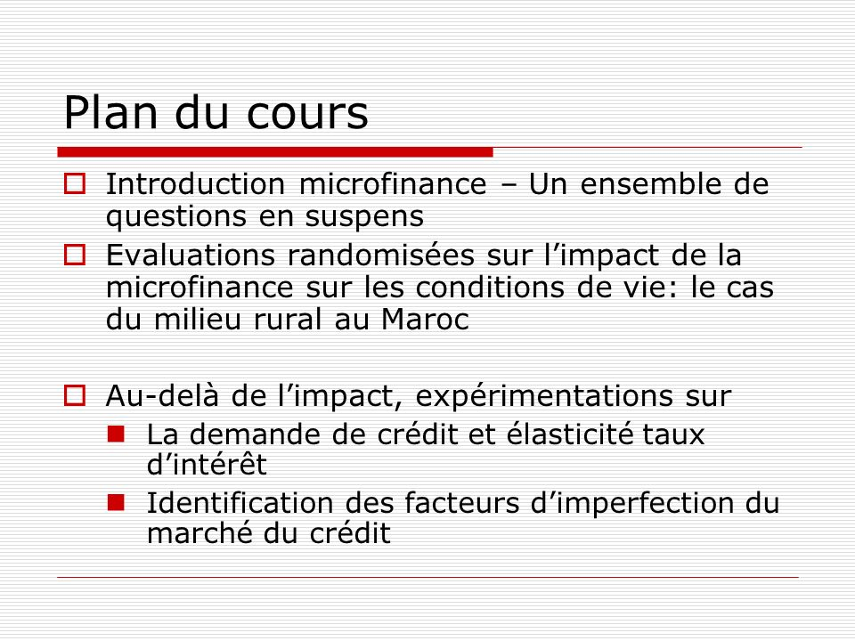Plan du coursIntroduction microfinance – Un ensemble de questions en suspens.