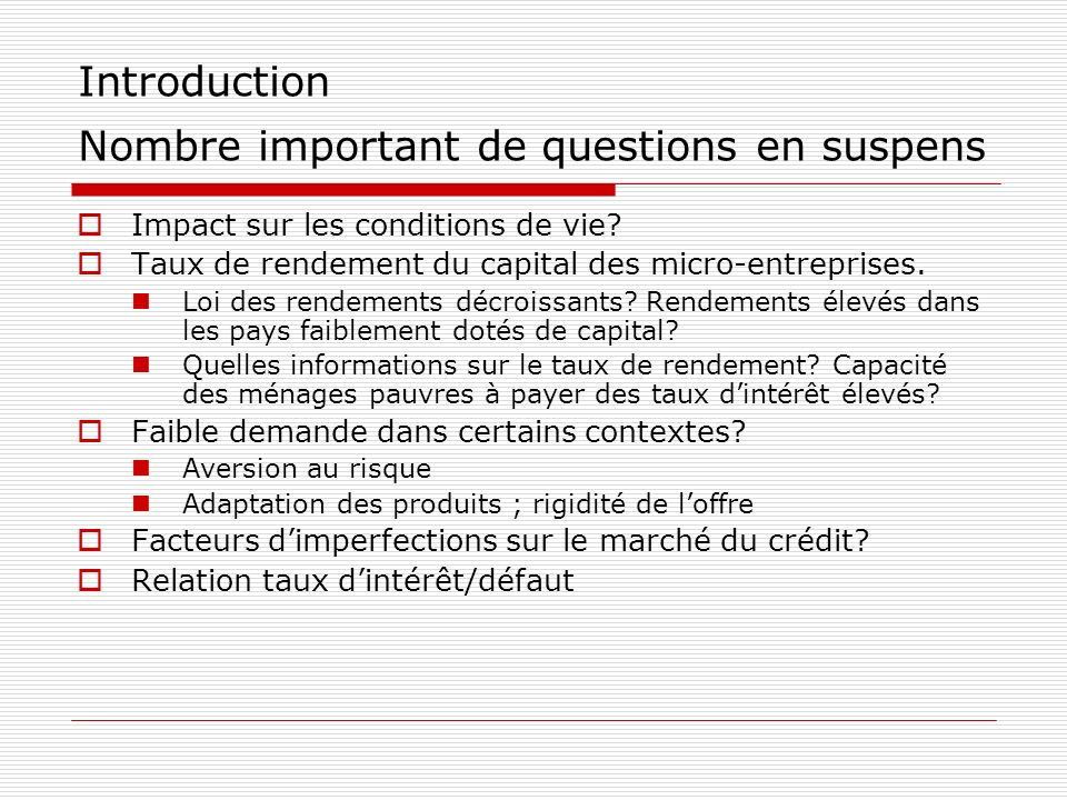 Introduction Nombre important de questions en suspens