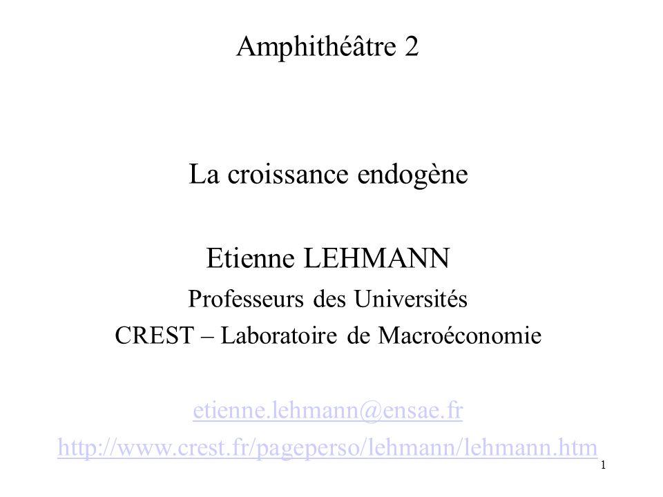 La croissance endogène Etienne LEHMANN