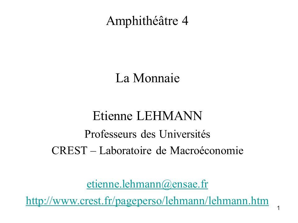 Amphithéâtre 4 La Monnaie Etienne LEHMANN Professeurs des Universités