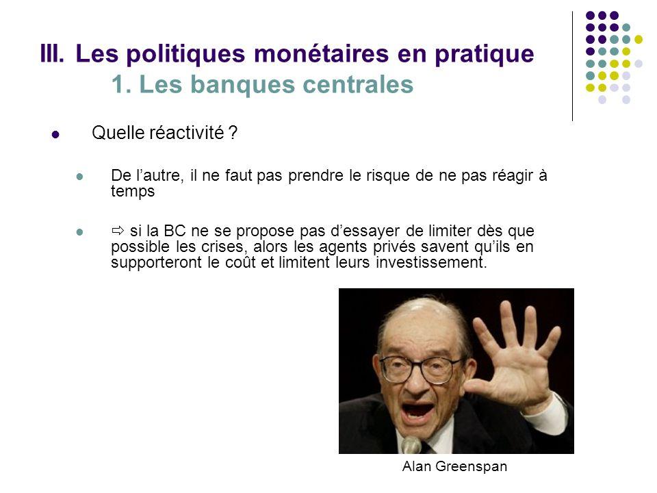 III. Les politiques monétaires en pratique 1. Les banques centrales
