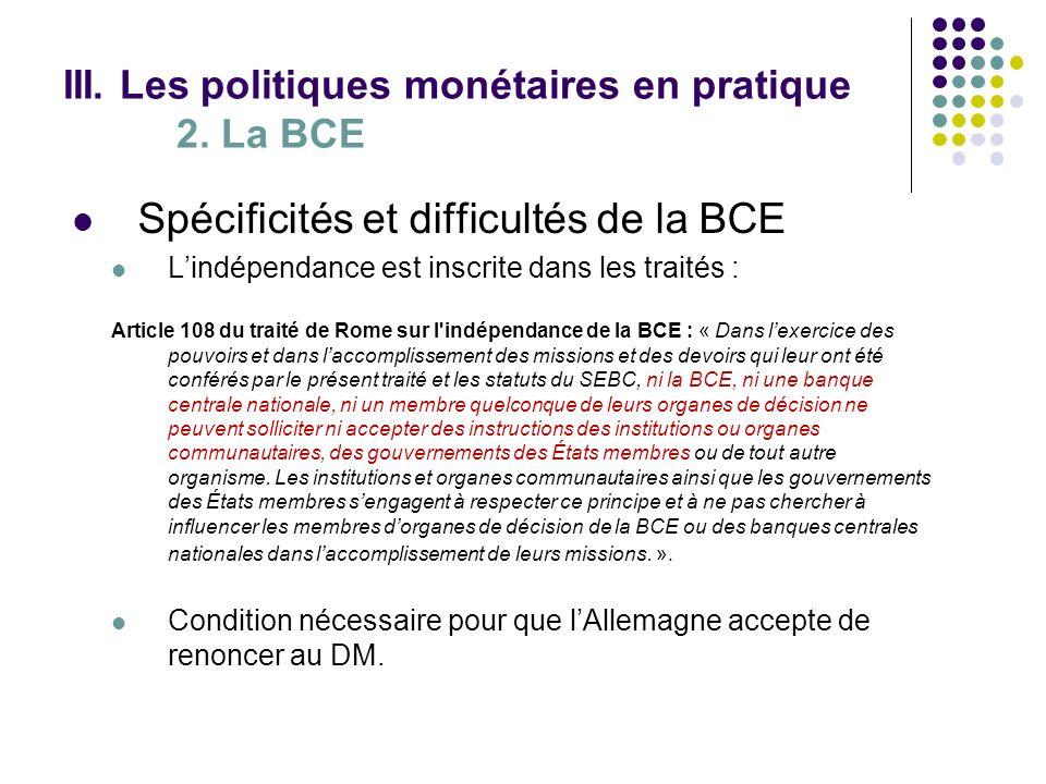 III. Les politiques monétaires en pratique 2. La BCE