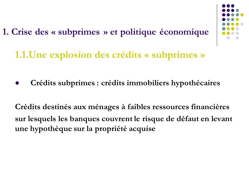 1. Crise des « subprimes » et politique économique