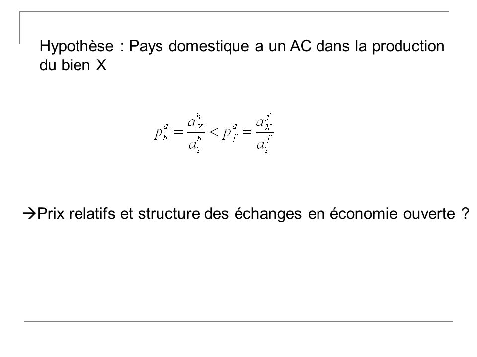 Hypothèse : Pays domestique a un AC dans la production