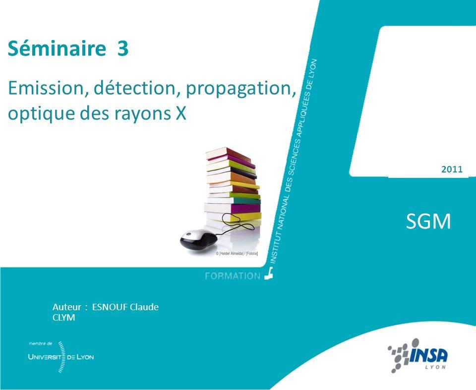 SGM Séminaire 3 Emission, détection, propagation, optique des rayons X