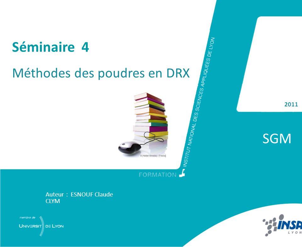 SGM Séminaire 4 Méthodes des poudres en DRX 2011