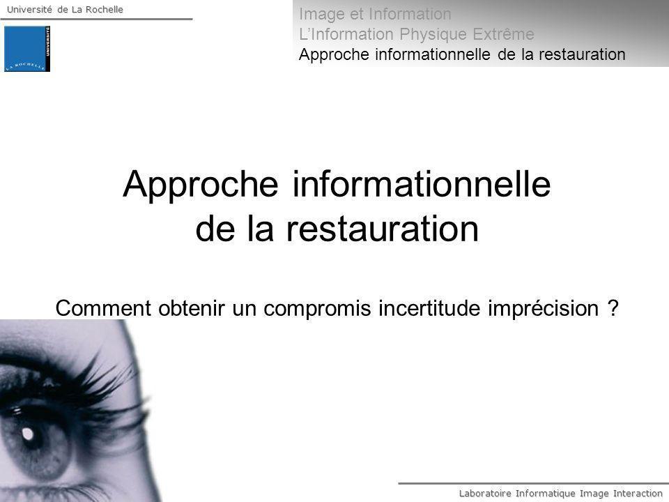 Image et Information L'Information Physique Extrême. Approche informationnelle de la restauration.