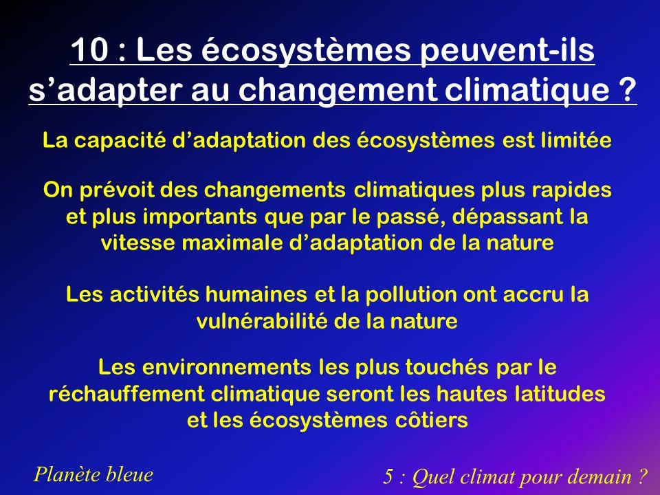 10 : Les écosystèmes peuvent-ils s'adapter au changement climatique