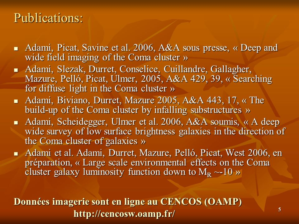 Publications: Adami, Picat, Savine et al. 2006, A&A sous presse, « Deep and wide field imaging of the Coma cluster »