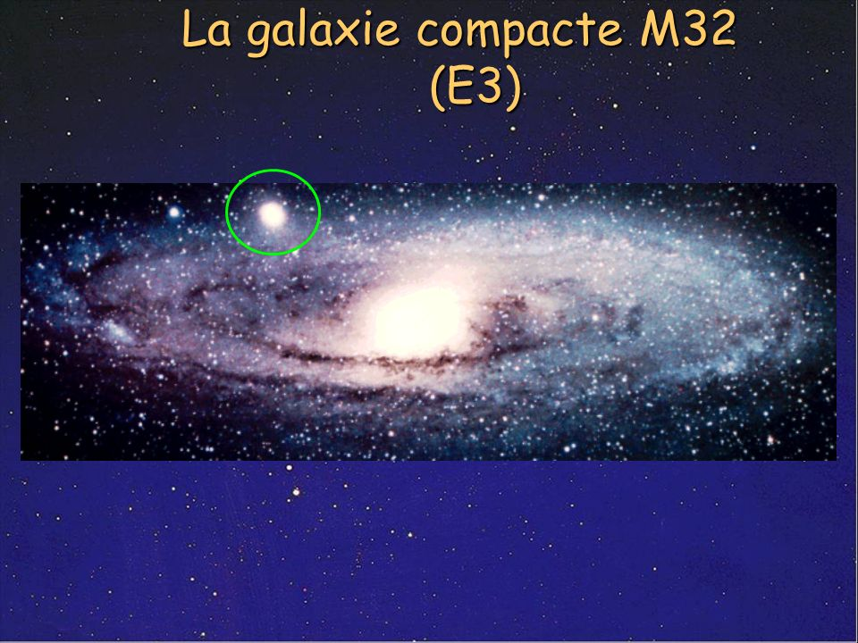 La galaxie compacte M32 (E3)