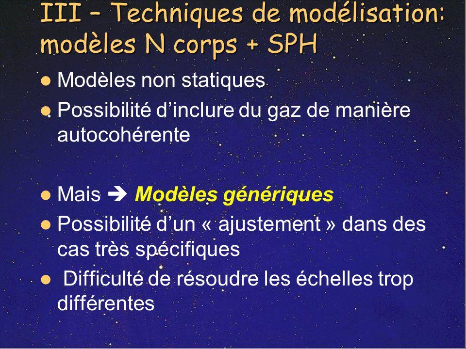 III – Techniques de modélisation: modèles N corps + SPH