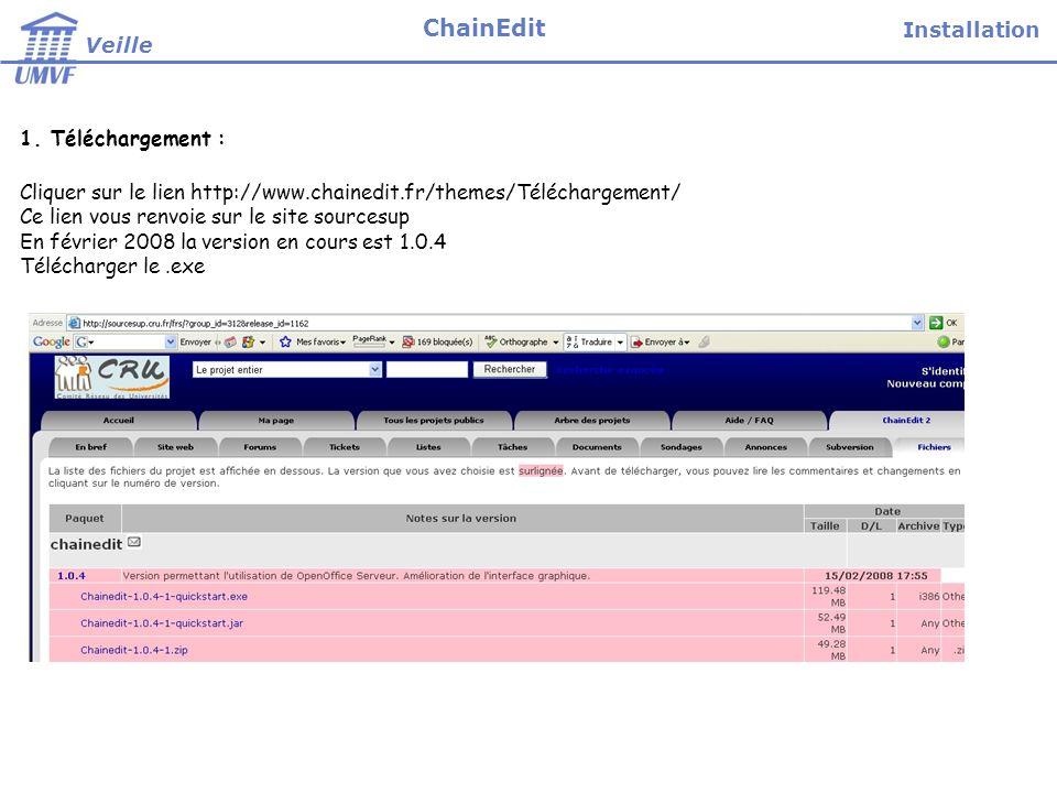 ChainEdit Installation Veille 1. Téléchargement : Installation