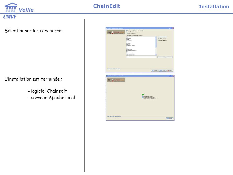 ChainEdit Installation Veille Sélectionner les raccourcis