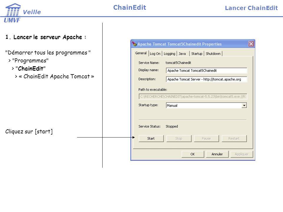ChainEdit Lancer ChainEdit Veille 1. Lancer le serveur Apache :