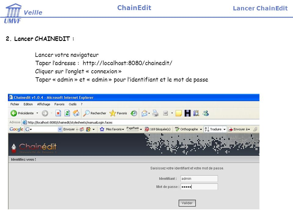 ChainEdit Lancer ChainEdit Veille 2. Lancer CHAINEDIT :