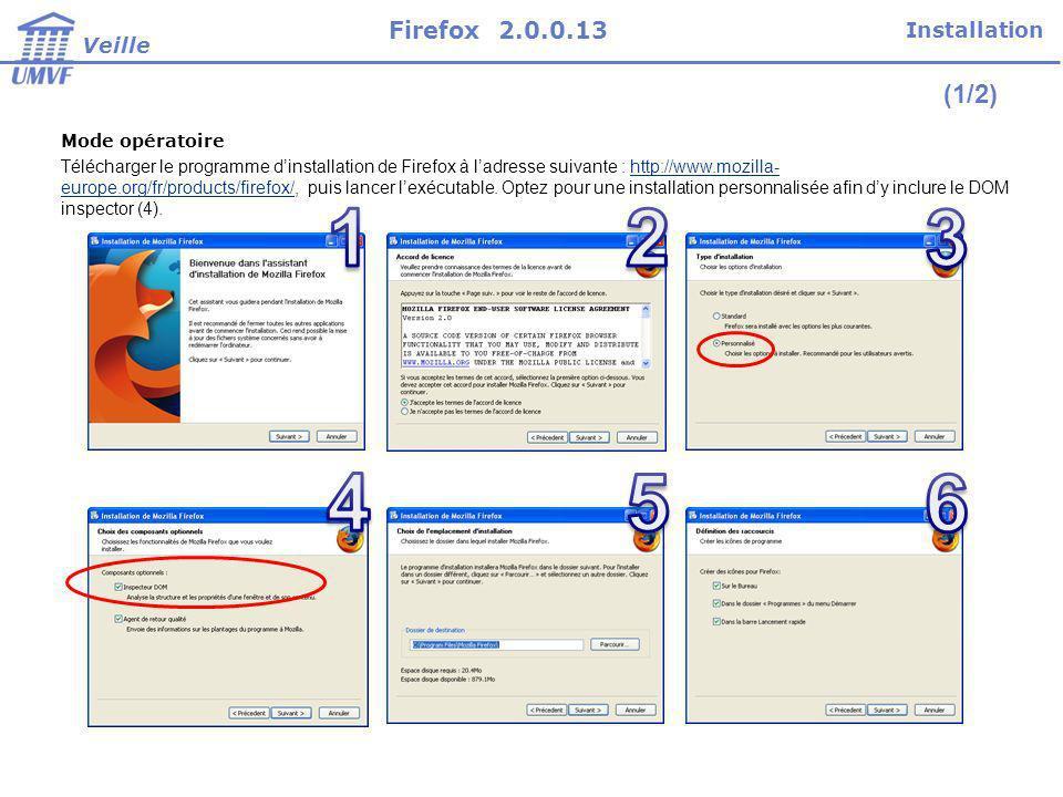 1 2 3 4 5 6 (1/2) Firefox 2.0.0.13 Installation Veille Mode opératoire