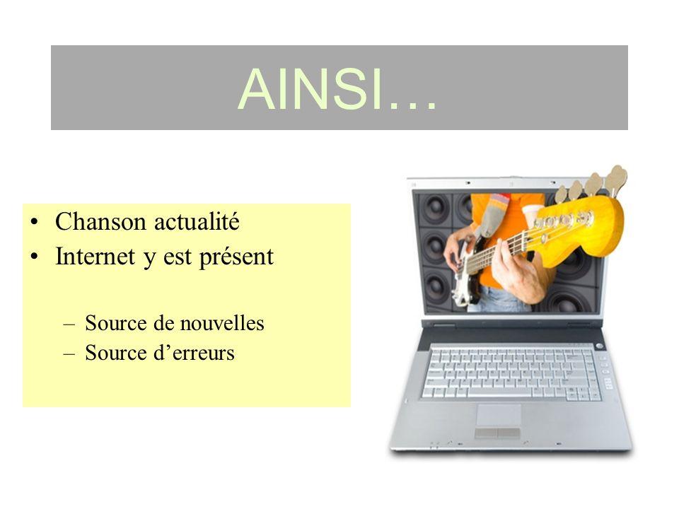 AINSI… Chanson actualité Internet y est présent Source de nouvelles