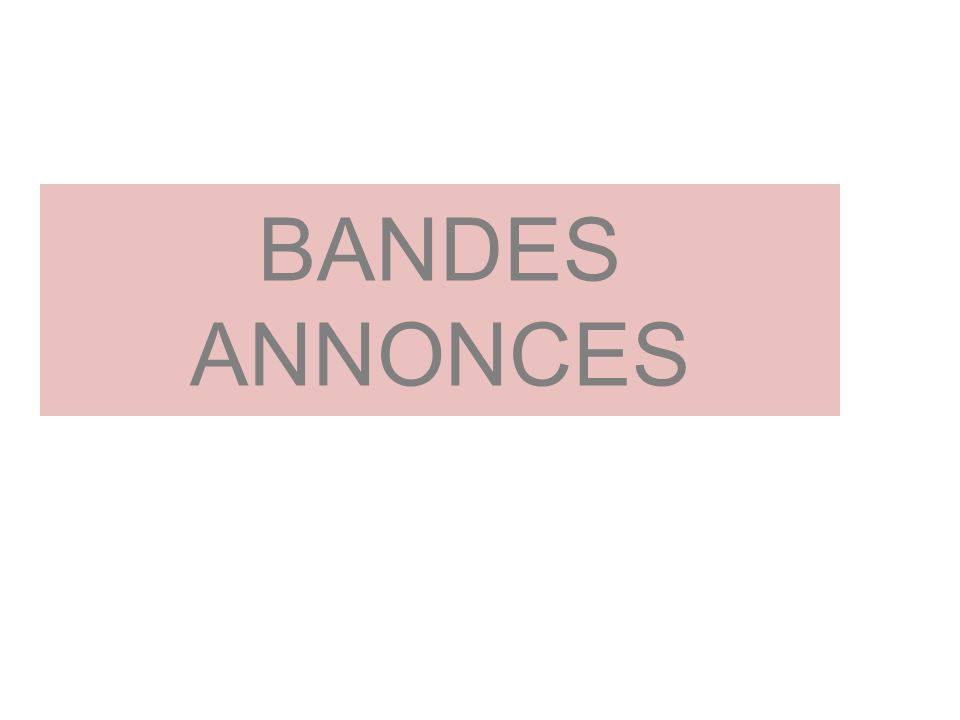 BANDES ANNONCES