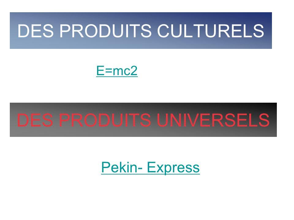 DES PRODUITS CULTURELS