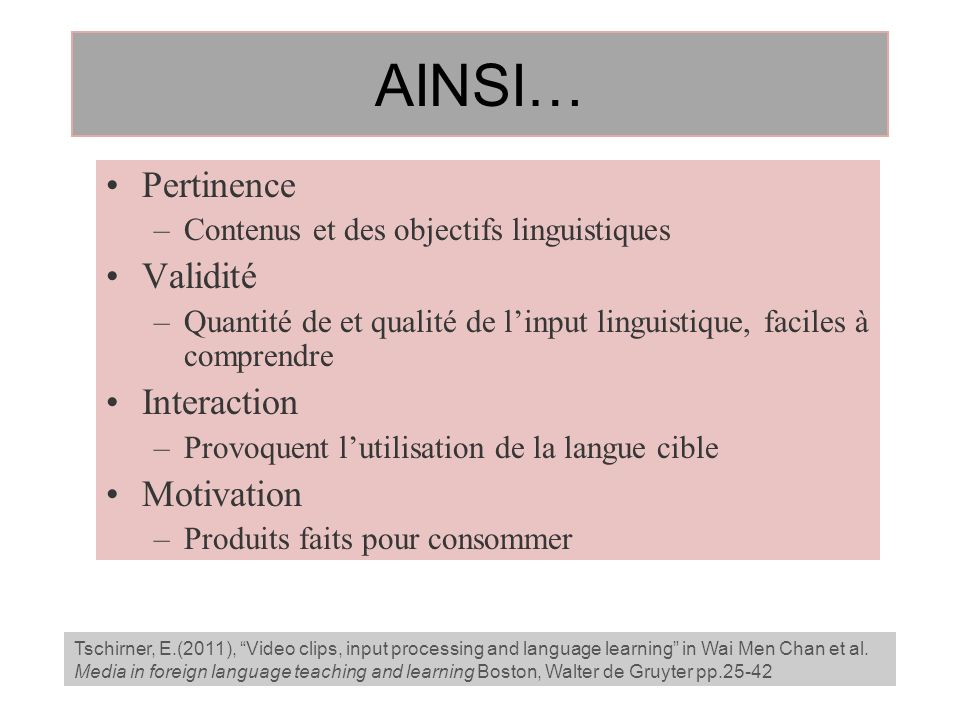 AINSI… Pertinence Validité Interaction Motivation