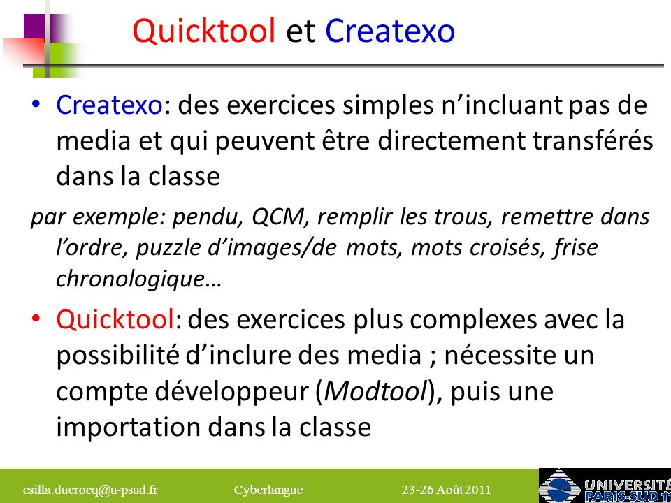 Quicktool et Createxo Createxo: des exercices simples n'incluant pas de media et qui peuvent être directement transférés dans la classe.