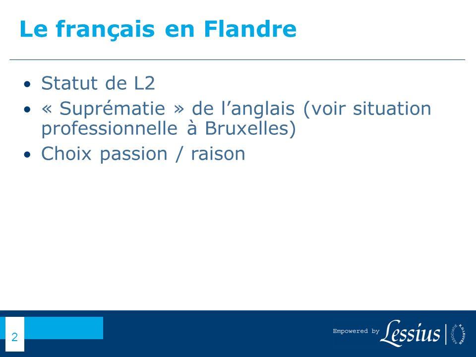 Le français en Flandre Statut de L2