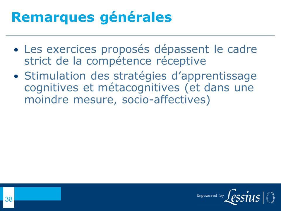 Remarques générales Les exercices proposés dépassent le cadre strict de la compétence réceptive.