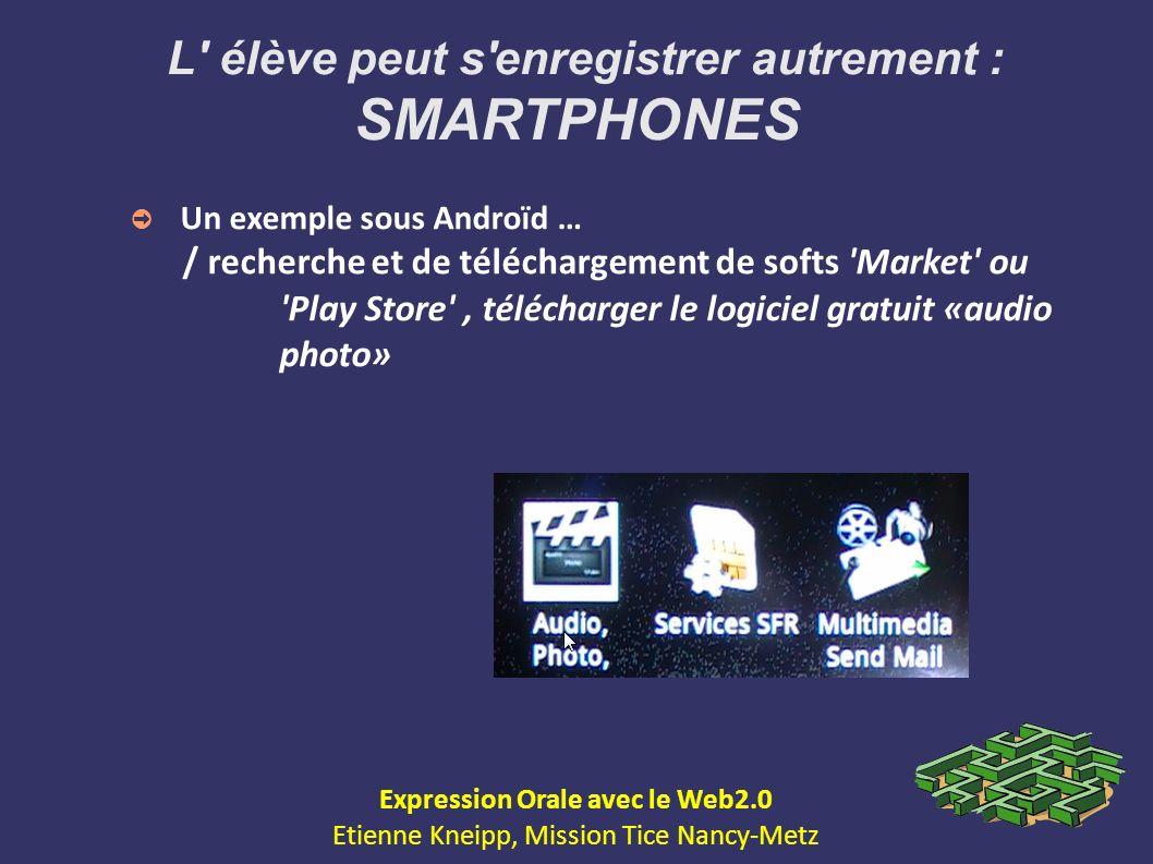 L élève peut s enregistrer autrement : SMARTPHONES