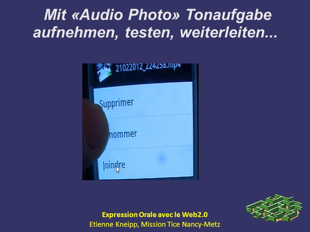 Mit «Audio Photo» Tonaufgabe aufnehmen, testen, weiterleiten...