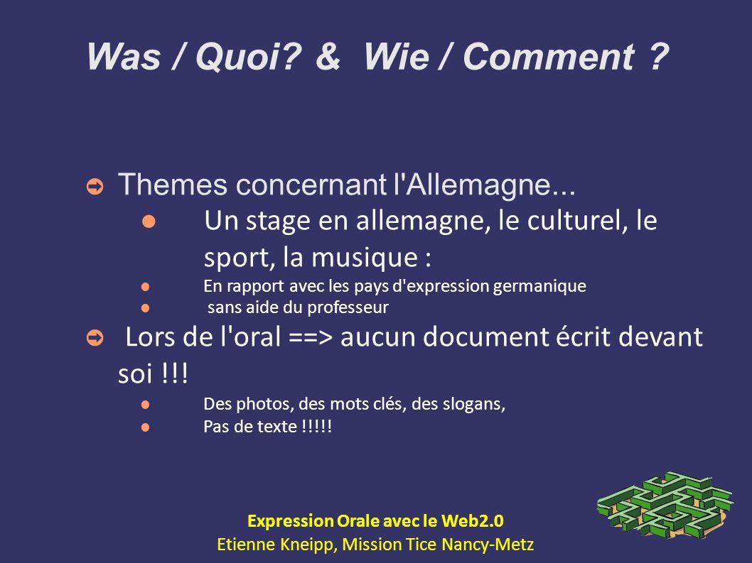 Was / Quoi & Wie / Comment Expression Orale avec le Web2.0