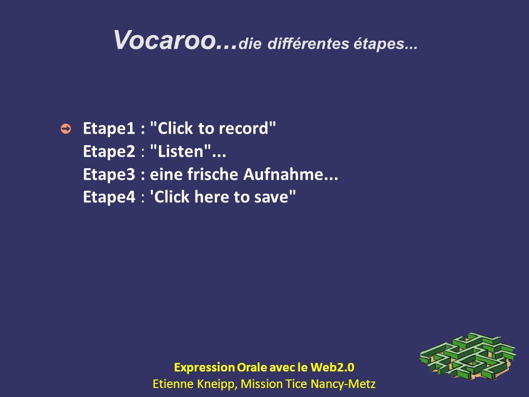 Vocaroo...die différentes étapes... Expression Orale avec le Web2.0