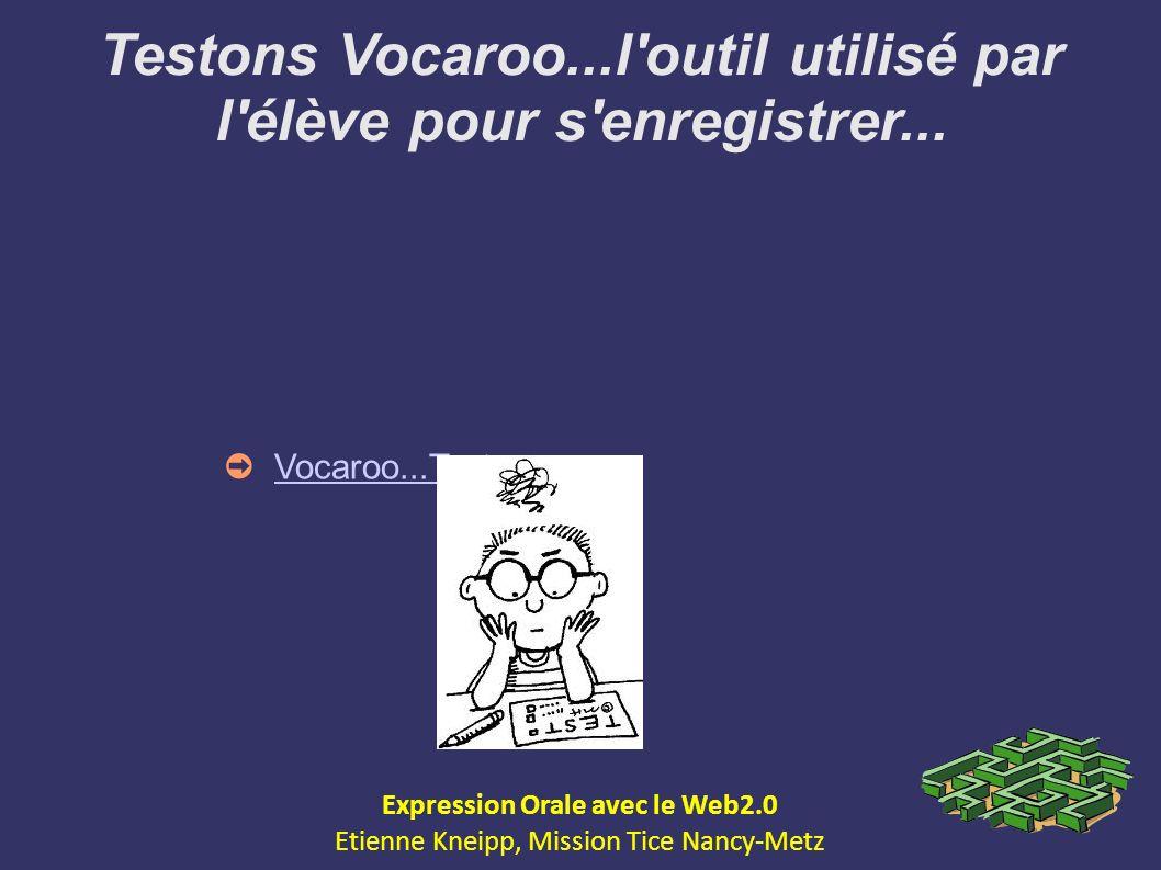 Testons Vocaroo...l outil utilisé par l élève pour s enregistrer...