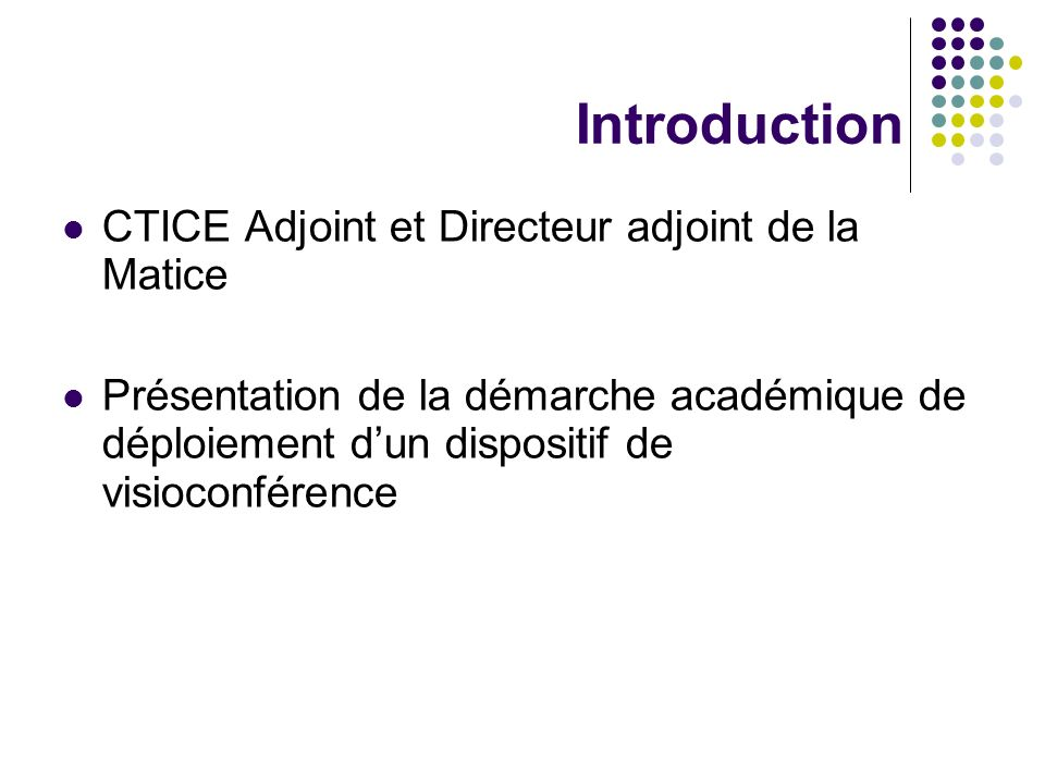 Introduction CTICE Adjoint et Directeur adjoint de la Matice