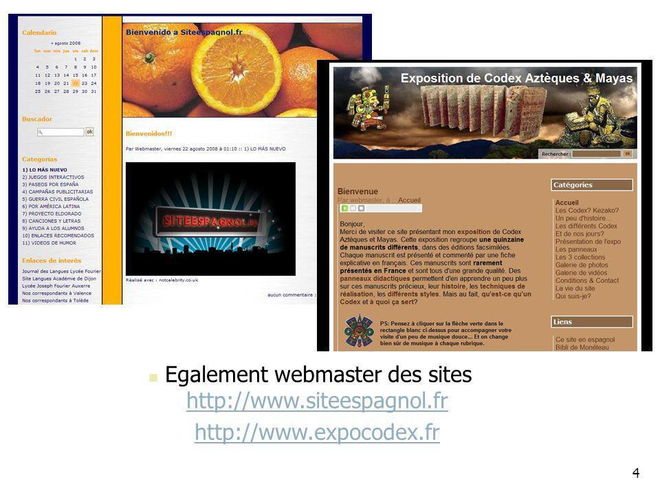 Egalement webmaster des sites http://www.siteespagnol.fr