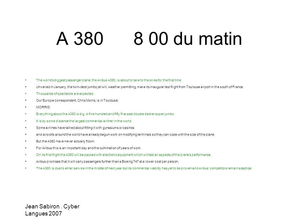 A 380 8 00 du matin Jean Sabiron . Cyber Langues 2007