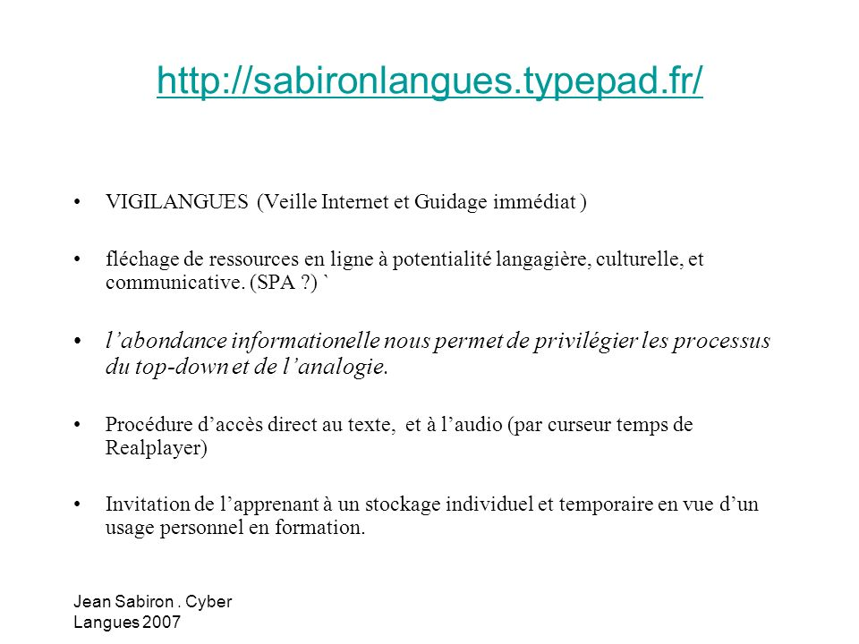 http://sabironlangues.typepad.fr/ VIGILANGUES (Veille Internet et Guidage immédiat )