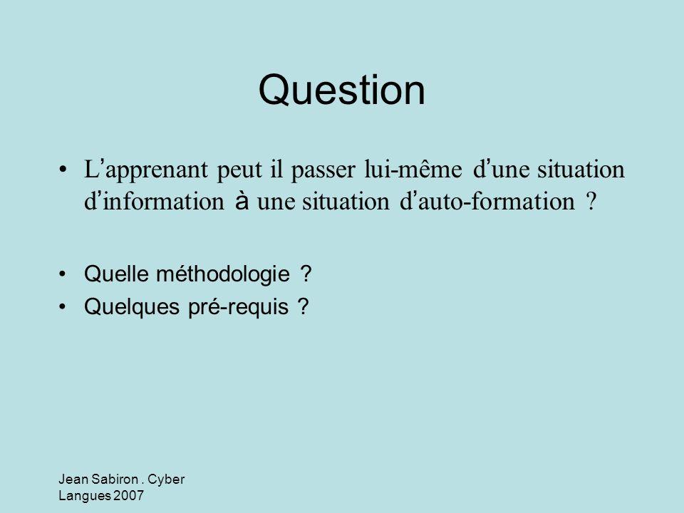 Question L'apprenant peut il passer lui-même d'une situation d'information à une situation d'auto-formation