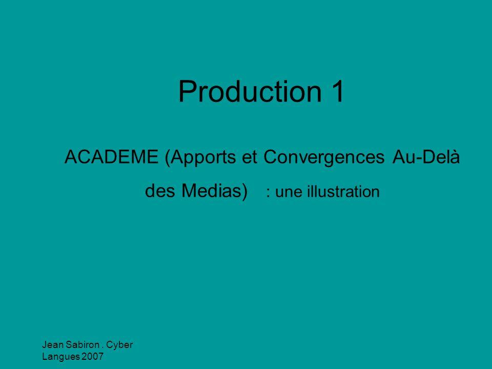 Production 1 ACADEME (Apports et Convergences Au-Delà des Medias) : une illustration