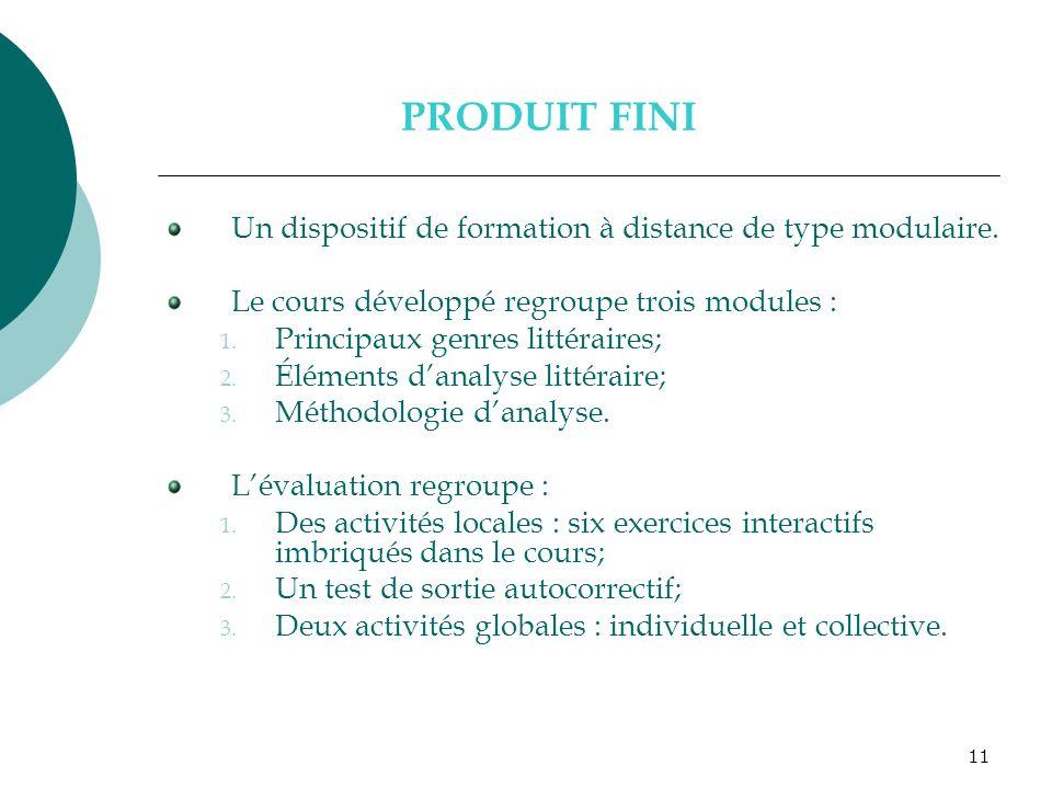 PRODUIT FINI Un dispositif de formation à distance de type modulaire.