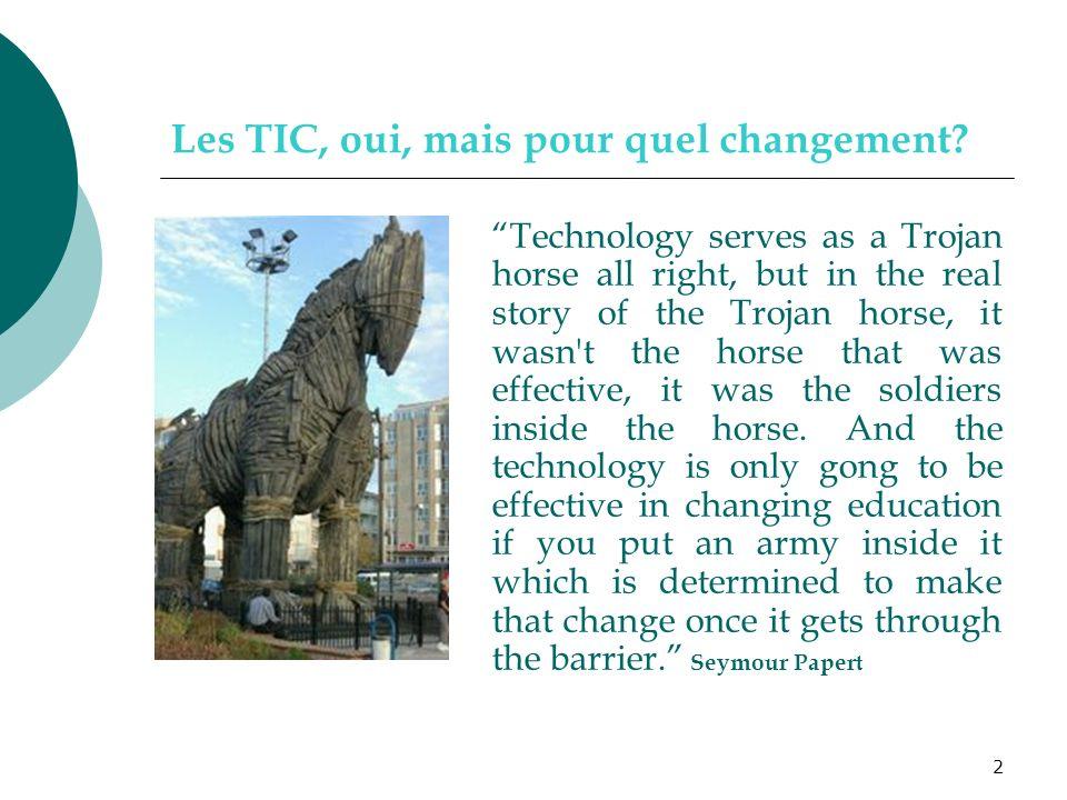 Les TIC, oui, mais pour quel changement