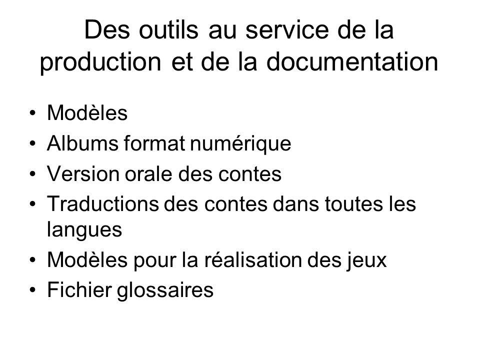 Des outils au service de la production et de la documentation