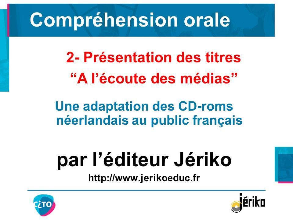 Compréhension orale par l'éditeur Jériko 2- Présentation des titres