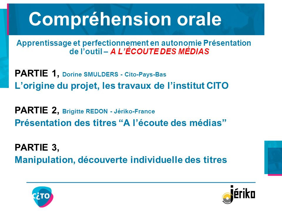 Compréhension orale PARTIE 1, Dorine SMULDERS - Cito-Pays-Bas