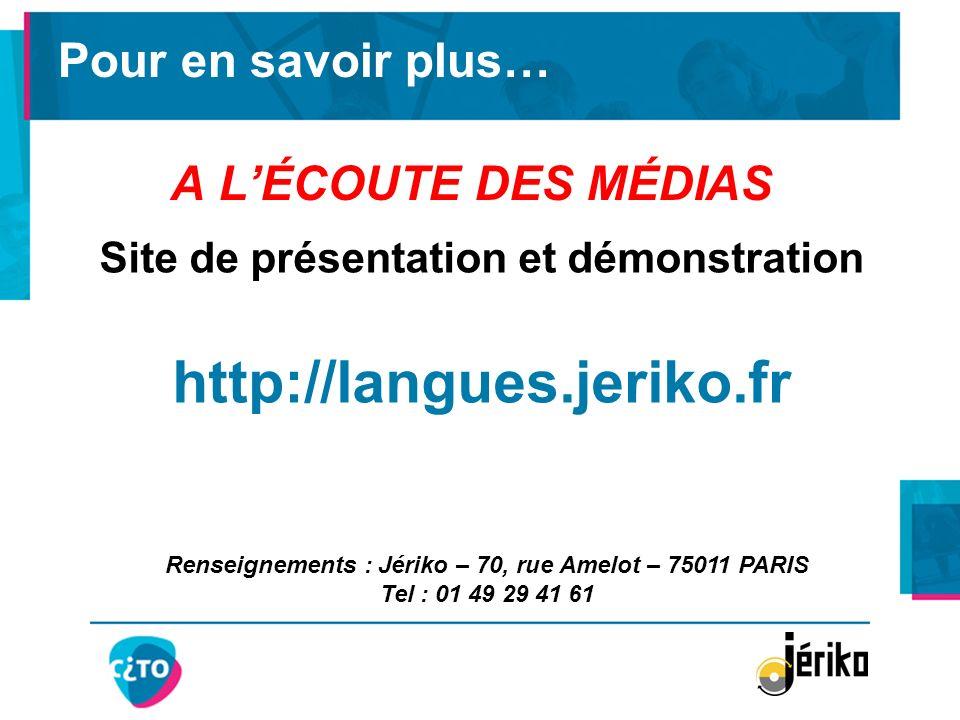 http://langues.jeriko.fr Pour en savoir plus… A L'ÉCOUTE DES MÉDIAS