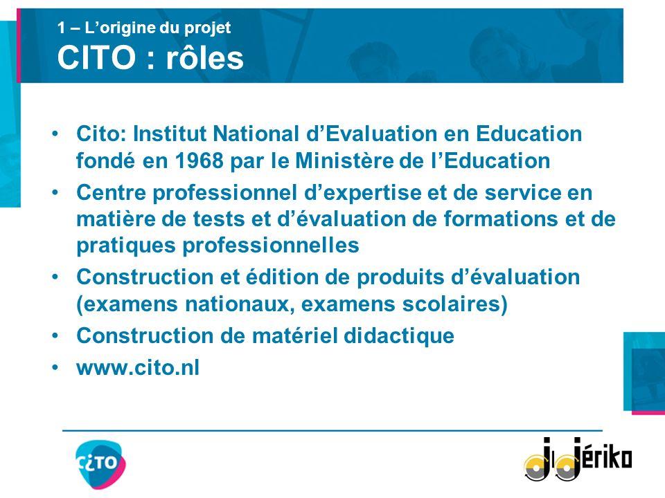 1 – L'origine du projet CITO : rôles