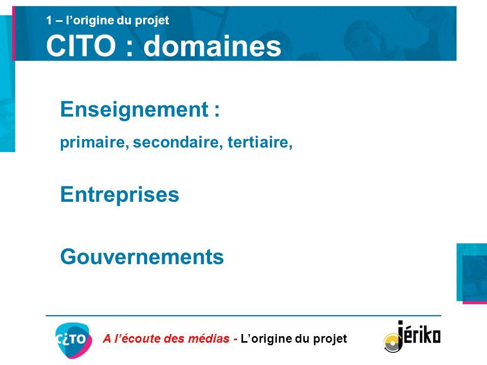 1 – l'origine du projet CITO : domaines