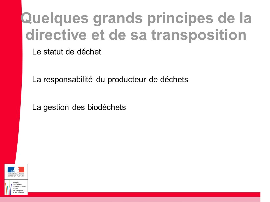 Quelques grands principes de la directive et de sa transposition
