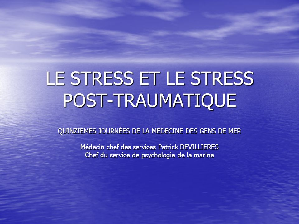 LE STRESS ET LE STRESS POST-TRAUMATIQUE