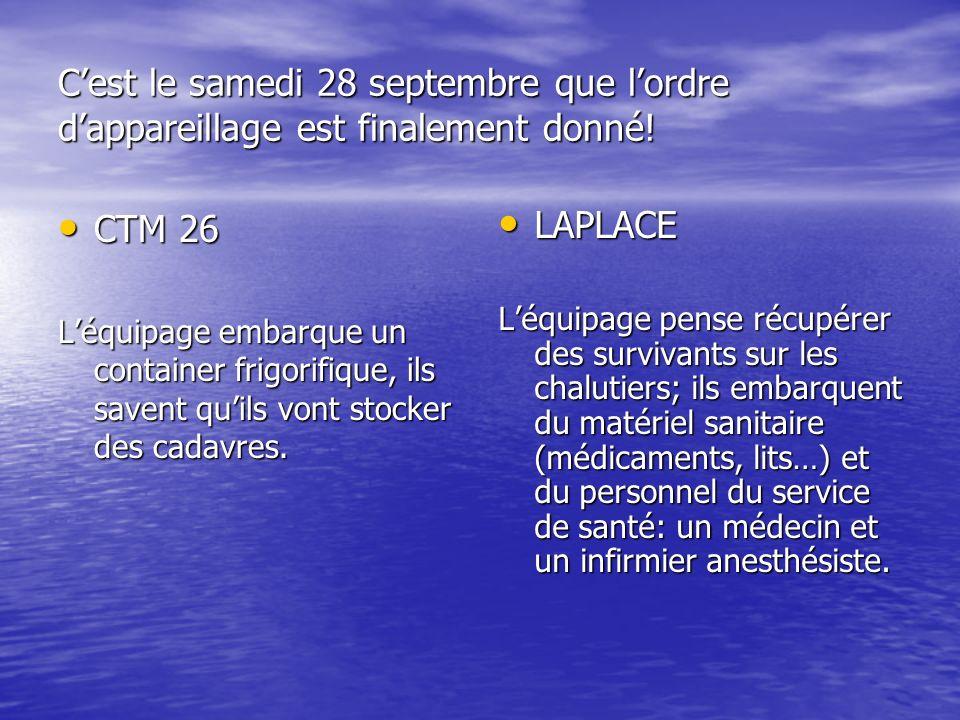 C'est le samedi 28 septembre que l'ordre d'appareillage est finalement donné!